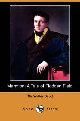 Marmion: A Tale of Flodden Field (Dodo Press) (Paperback)