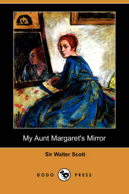 My Aunt Margaret's Mirror (Dodo Press) (Paperback)
