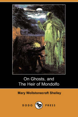 On Ghosts, and the Heir of Mondolfo (Dodo Press) (Paperback)