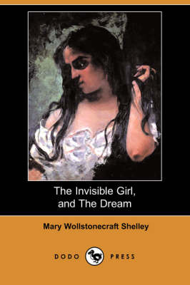 The Invisible Girl, and the Dream (Dodo Press) (Paperback)