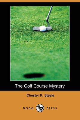 The Golf Course Mystery (Dodo Press) (Paperback)