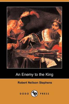 An Enemy to the King (Dodo Press) (Paperback)