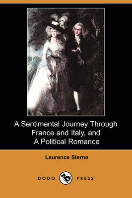A Sentimental Journey Through France and Italy, and a Political Romance (Dodo Press) (Paperback)
