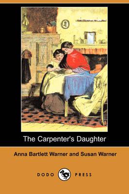 The Carpenter's Daughter (Dodo Press) (Paperback)