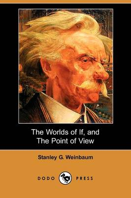 The Worlds of If, and the Point of View (Dodo Press) (Paperback)