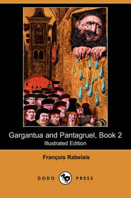 Gargantua and Pantagruel, Book 2 (Illustrated Edition) (Dodo Press) (Paperback)