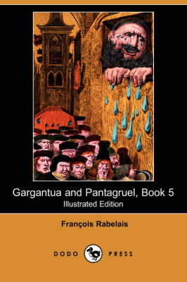 Gargantua and Pantagruel, Book 5 (Illustrated Edition) (Dodo Press) (Paperback)