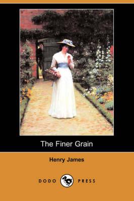 The Finer Grain (Dodo Press) (Paperback)