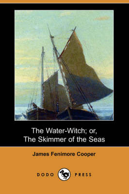 The Water-Witch; Or, the Skimmer of the Seas (Dodo Press) (Paperback)