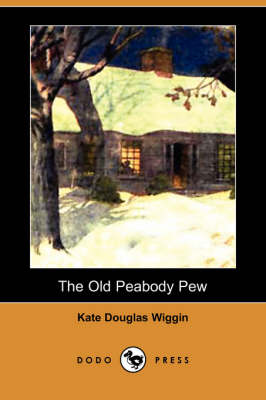 The Old Peabody Pew (Dodo Press) (Paperback)
