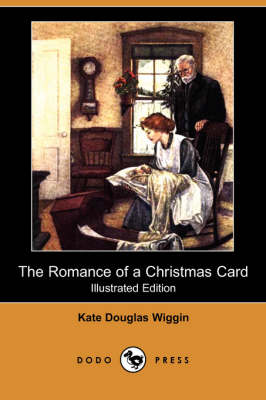 The Romance of a Christmas Card (Illustrated Edition) (Dodo Press) (Paperback)