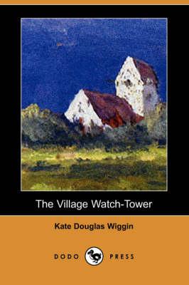 The Village Watch-Tower (Dodo Press) (Paperback)