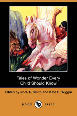 Tales of Wonder Every Child Should Know (Dodo Press) (Paperback)