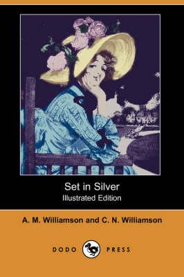 Set in Silver (Illustrated Edition) (Dodo Press) (Paperback)