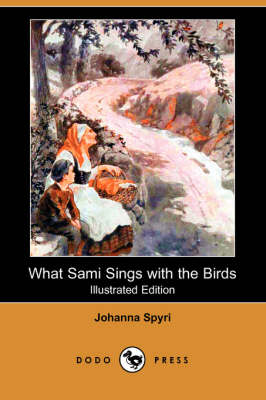 What Sami Sings with the Birds (Illustrated Edition) (Dodo Press) (Paperback)