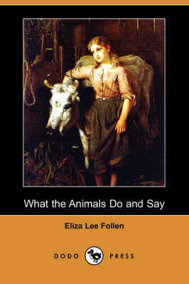 What the Animals Do and Say (Dodo Press) (Paperback)