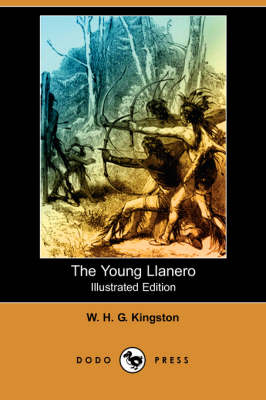 The Young Llanero (Illustrated Edition) (Dodo Press) (Paperback)