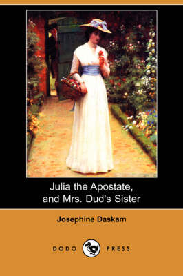 Julia the Apostate, and Mrs. Dud's Sister (Dodo Press) (Paperback)