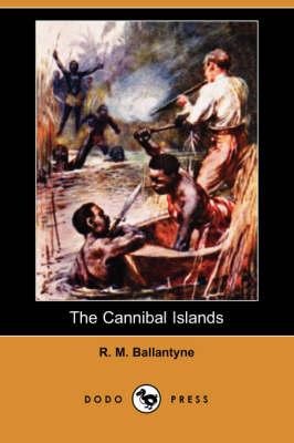 The Cannibal Islands (Dodo Press) (Paperback)