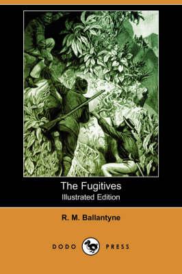 The Fugitives (Illustrated Edition) (Dodo Press) (Paperback)