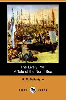 The Lively Poll: A Tale of the North Sea (Dodo Press) (Paperback)