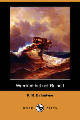 Wrecked But Not Ruined (Dodo Press) (Paperback)