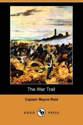 The War Trail (Dodo Press) (Paperback)