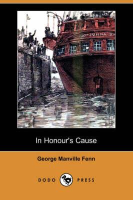 In Honour's Cause (Dodo Press) (Paperback)