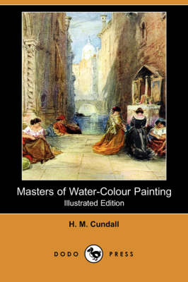 Masters of Water-Colour Painting (Illustrated Edition) (Dodo Press) (Paperback)