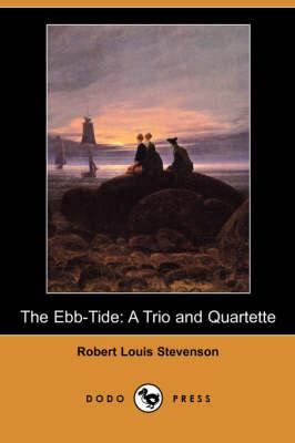 The Ebb-Tide: A Trio and Quartette (Dodo Press) (Paperback)