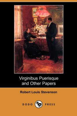Virginibus Puerisque and Other Papers (Dodo Press) (Paperback)