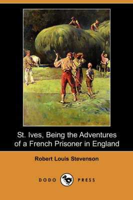 St. Ives, Being the Adventures of a French Prisoner in England (Dodo Press) (Paperback)