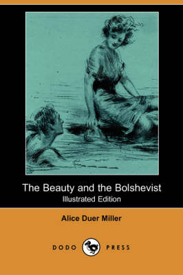 The Beauty and the Bolshevist (Illustrated Edition) (Dodo Press) (Paperback)