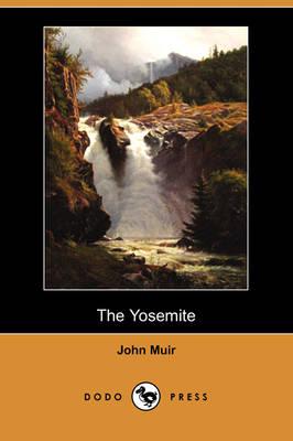 The Yosemite (Dodo Press) (Paperback)