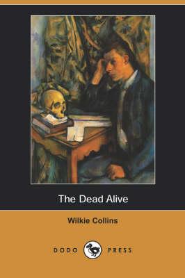 The Dead Alive (Dodo Press) (Paperback)