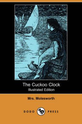 The Cuckoo Clock (Illustrated Edition) (Dodo Press) (Paperback)