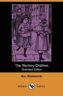The Rectory Children (Illustrated Edition) (Dodo Press) (Paperback)