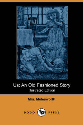 Us: An Old Fashioned Story (Illustrated Edition) (Dodo Press) (Paperback)