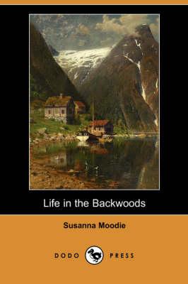 Life in the Backwoods (Dodo Press) (Paperback)