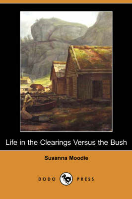 Life in the Clearings Versus the Bush (Dodo Press) (Paperback)
