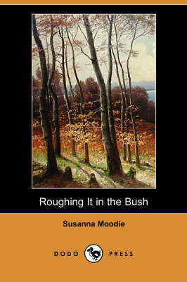 Roughing It in the Bush (Dodo Press) (Paperback)