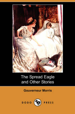 The Spread Eagle and Other Stories (Paperback)