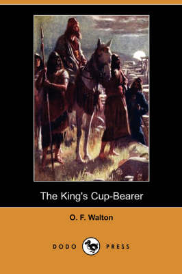 The King's Cup-Bearer (Dodo Press) (Paperback)