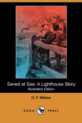 Saved at Sea: A Lighthouse Story (Illustrated Edition) (Dodo Press) (Paperback)