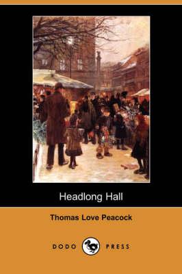 Headlong Hall (Dodo Press) (Paperback)