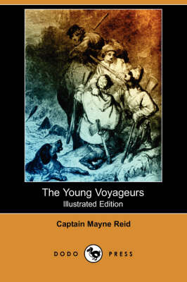 The Young Voyageurs (Illustrated Edition) (Dodo Press) (Paperback)