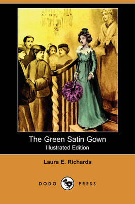 The Green Satin Gown (Illustrated Edition) (Dodo Press) (Paperback)