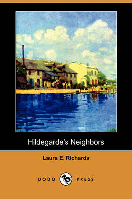 Hildegarde's Neighbors (Dodo Press) (Paperback)