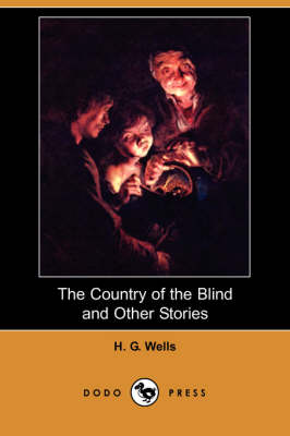 The Country of the Blind and Other Stories (Dodo Press) (Paperback)