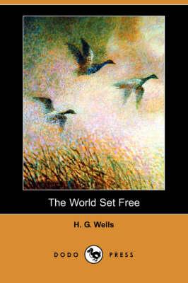 The World Set Free (Dodo Press) (Paperback)